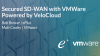 Secured SD-WAN - with VMware SD-WAN by VeloCloud