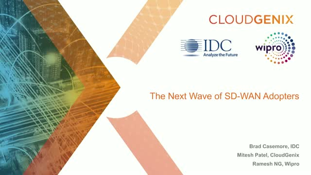 The Next Wave of SD-WAN Adopters with IDC, CloudGenix and Wipro