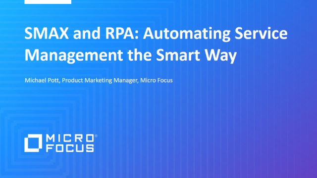 SMAX and RPA: Automating Service Management the Smart Way