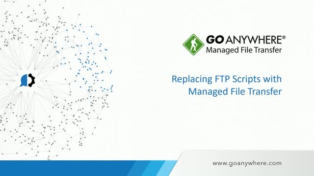 Replacing FTP Scripts with Managed File Transfer