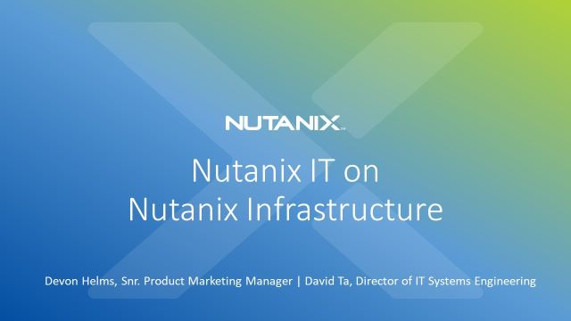 How Nutanix IT Uses Software-Defined Storage for Simplicity and Flexibility
