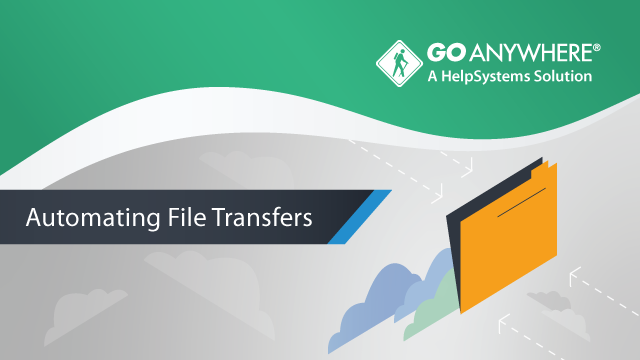 Automating Your File Transfers