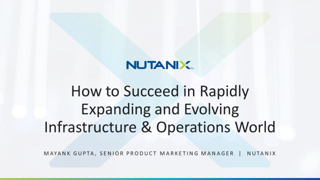 How to Succeed in Rapidly Expanding & Evolving Infrastructure & Operations World
