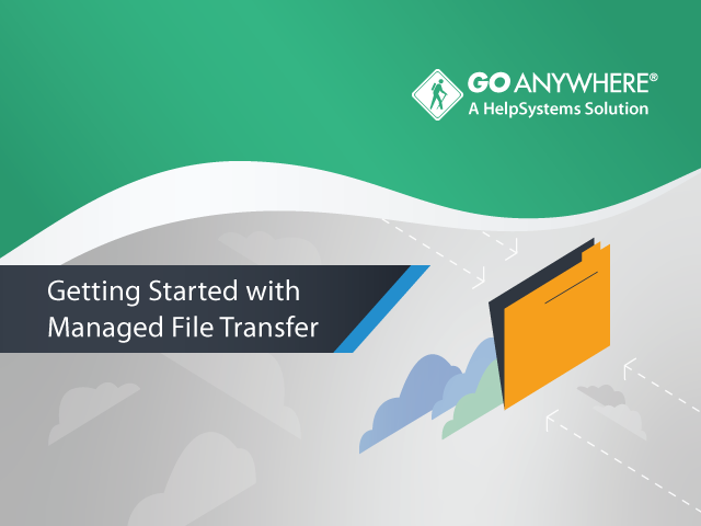 Getting Started with Managed File Transfer