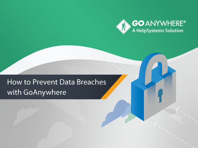 How to Prevent Data Breaches with GoAnywhere