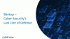 Backup - Cybersecurity's last line of defense