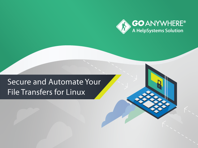 Secure and Automate Your File Transfers for Linux