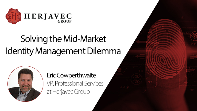 Solving the Mid-Market Identity Management Dilemma