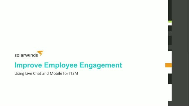 Improve Employee Engagement Using Live Chat and Mobile for ITSM