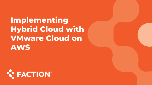 How to Implement Hybrid Cloud with VMware Cloud on AWS