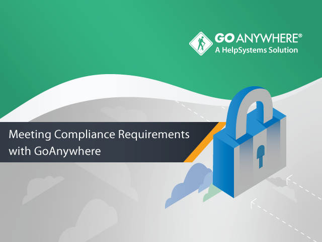 Meeting Compliance Requirements with GoAnywhere