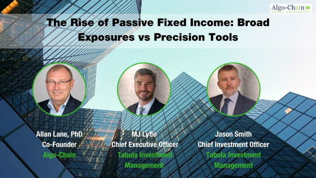 The Rise of Passive Fixed Income: Broad Exposures vs Precision Tools