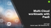 Multi-Cloud workloads with PaaS