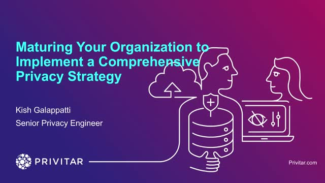 Maturing Your Organization to Implement a Comprehensive Privacy Strategy