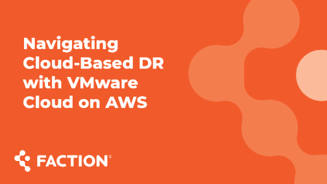 Webinar: Navigating Disaster Recovery with VMware Cloud on AWS
