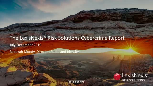 New LexisNexis Risk Solutions Cybercrime Report - July-December 2019