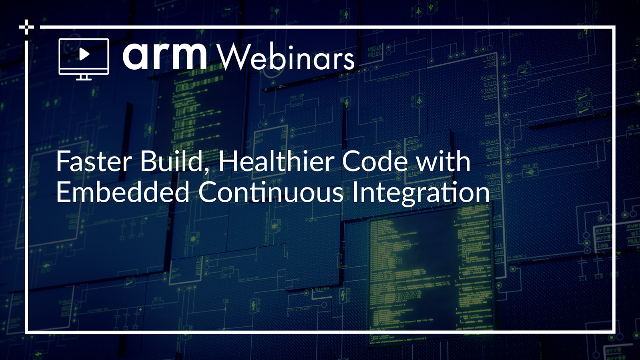 Faster build, healthier code with embedded Continuous Integration