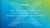 How to Succeed in an Expanding and Evolving Infrastructure & Operations World