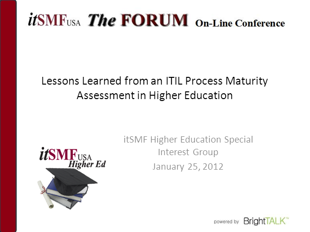 Higher Ed SIG: Lessons Learned: ITIL Process Maturity Assessment in Higher Educa