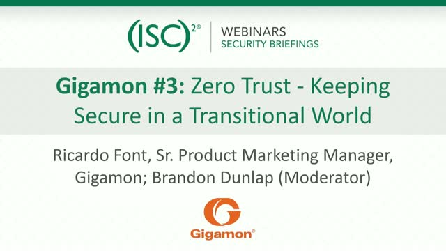 Gigamon #3: Zero Trust - Keeping Secure in a Transitional World