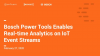 Bosch Power Tools Enables Real-time Analytics on IoT Event Streams