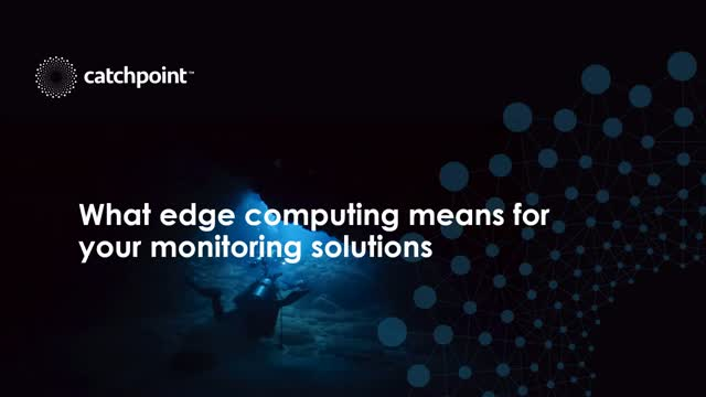 What Edge Computing Means for Your Monitoring Solutions