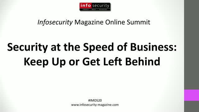 #IMOS20: Security at the Speed of Business: Keep Up or Get Left Behind