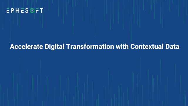 Accelerate Digital Transformation with Contextual Data