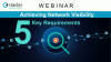 Achieving Network Visibility: 5 Key Requirements