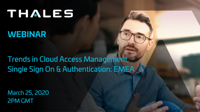 Trends in Cloud Access Management, Single Sign On & Authentication: EMEA
