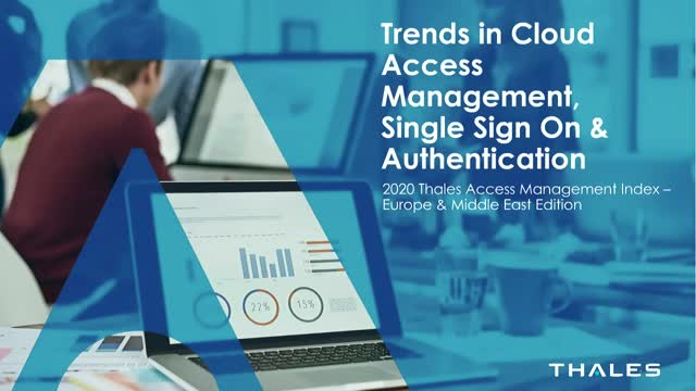 Trends in Cloud Access Management, Single Sign On & Authentication: EMEA Edition