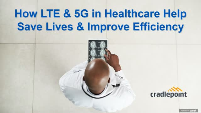 How LTE and 5G in Healthcare Help Save Lives and Improve Efficiency