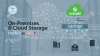On-Premises and Cloud Storage — Friends or Foes?