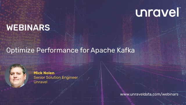Optimize Performance for Apache Kafka with Unravel