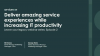 Deliver amazing IT service while increasing productivity