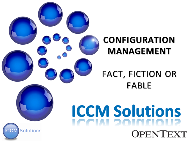 Configuration Management; Fact, Fiction or Fable