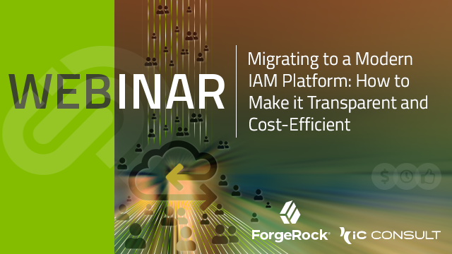 Migrating to a Modern IAM Platform: How to Make it Transparent & Cost-Efficient