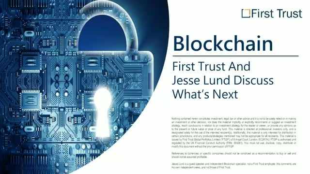 Blockchain: First Trust And Jesse Lund Discuss What's Next