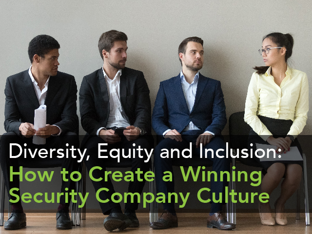 Diversity, Equity and Inclusion: Create a Winning Security Company Culture