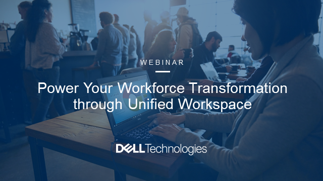 Power Your Workforce Transformation through Unified Workspace