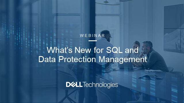 What's New for SQL and Data Protection Management