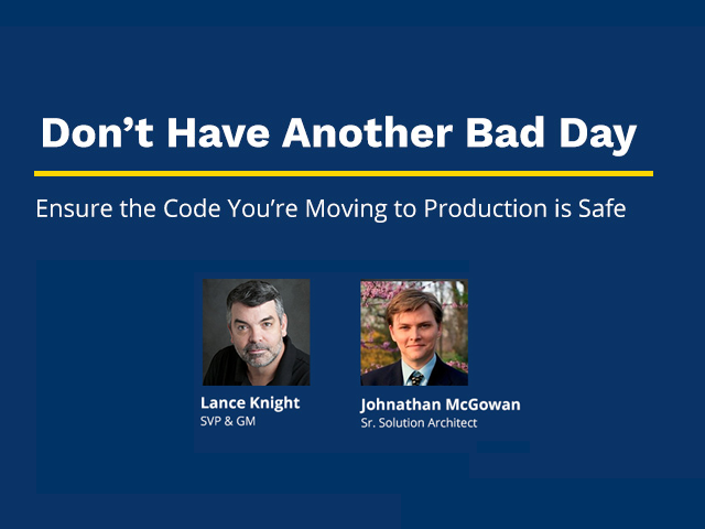 Don't Have Another Bad Day- Ensure the Code You're Moving to Production is Safe