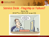 Your Service Desk: Flagship or Failure?