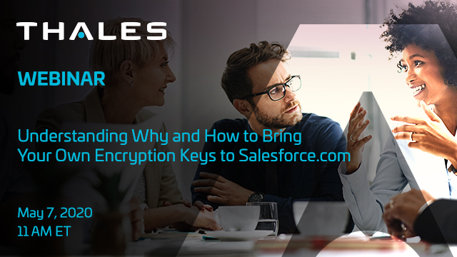 Understanding Why and How to Bring Your Own Encryption Keys to Salesforce.com