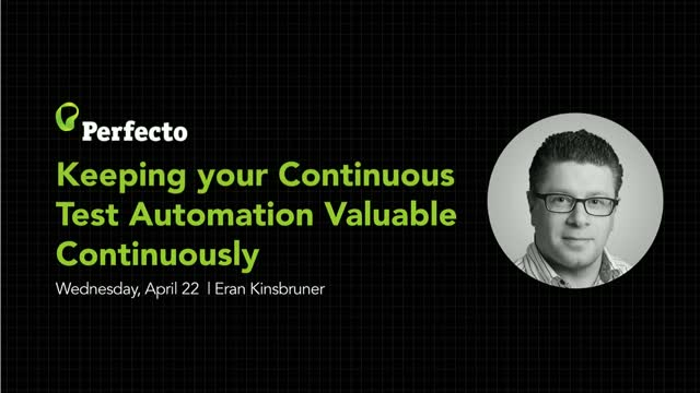 Keeping your Continuous Test Automation Valuable Continuously