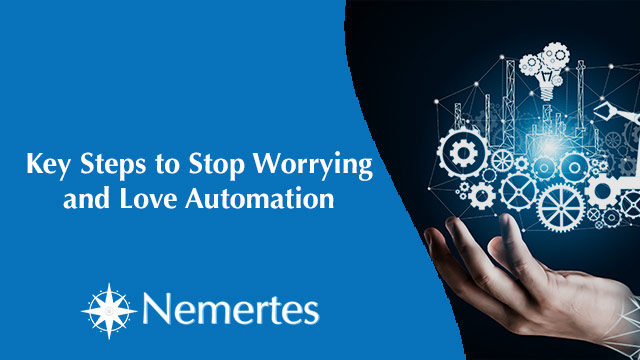 Key Steps to Stop Worrying and Love Automation