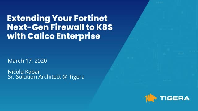 Extending Your Fortinet Next-Generation Firewall to Kubernetes