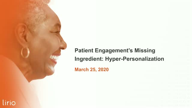 Patient Engagement's Missing Ingredient: Hyper-Personalization