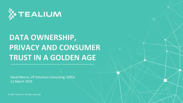 Data Ownership, Privacy and Consumer Trust in a Golden Age