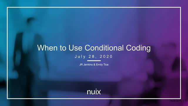 When to Use Conditional Coding